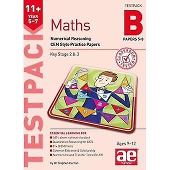 11+ Maths Year 5-7 Testpack B Papers 5-8 - Numerical Reasoning CEM Sty
