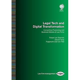 Legal Tech and Digital Transformation - Competitive Positioning and Bu