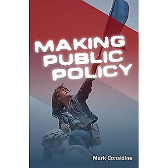 Making Public Policy : Valeurs, organisation et administration