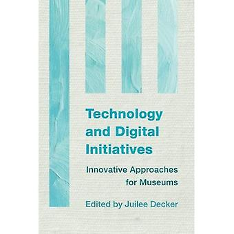 Technology and Digital Initiatives (Innovative Approaches for Museums)