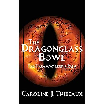 The Dragonglass Bowl: The Dream Walker's Path