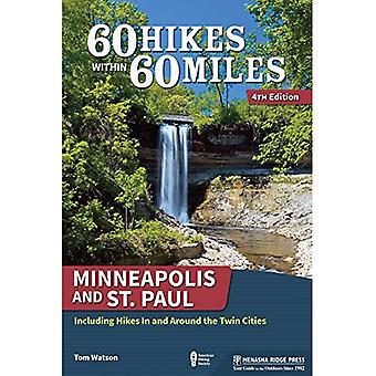 60 Hikes Within 60 Miles: Minneapolis and St. Paul: Including Hikes In and Around the Twin Cities (60� Hikes Within 60 Miles)
