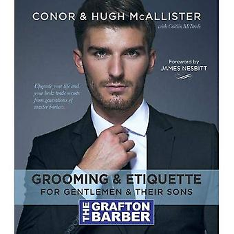 The Grafton Barber Essential Guide to Grooming� & Etiquette