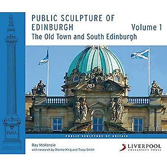 Sculpture publique d'Édimbourg (Volume 1): la vieille ville et le Sud Edimbourg (sculptures publiques de Grande-Bretagne)