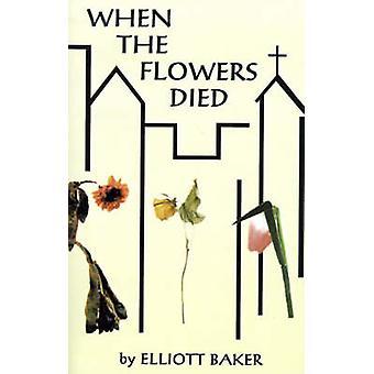 Wanneer de bloemen stierf door Baker & Elliott
