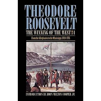 The Winning of the West Volume 1 From the Alleghanies to the Mississippi 17691776 by Roosevelt & Theodore