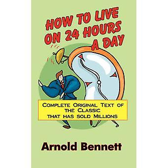 كيف تعيش على مدار 24 ساعة يوميا من بينيت & أرنولد