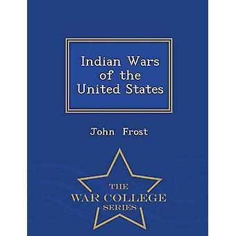 Indiska krig av Förenta staterna War College serie av Frost & John