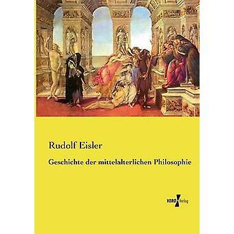 Mittelalterlichen de Geschichte der Philosophie de Eisler y Rudolf
