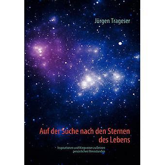 Auf der Suche nach den Sternen des Lebens by Trageser & Jrgen