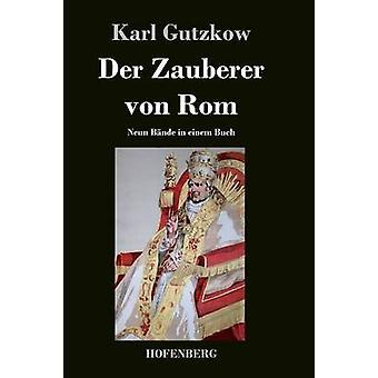 Der Zauberer von Rom by Karl Gutzkow