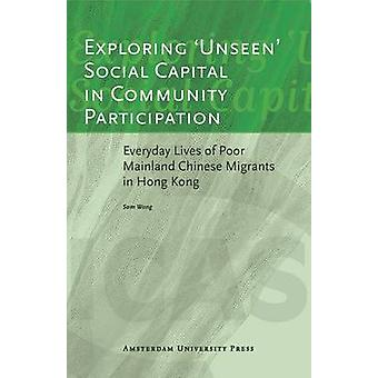 Exploring Unseen Social Capital in Community Participation - Everyday