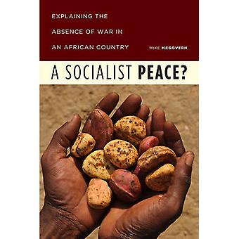 A Socialist Peace? - Explaining the Absence of War in an African Count