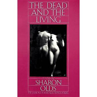 Dead and the Living by Sharon Olds - 9780394715636 Book