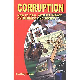 Corruption - How to Deal with Its Impact on Business and Society by Go