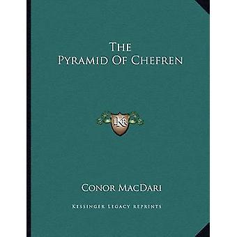 The Pyramid of Chefren by Conor Macdari - 9781163040829 Book
