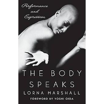 The Body Speaks - Performance and Expression by Lorna Marshall - Yoshi