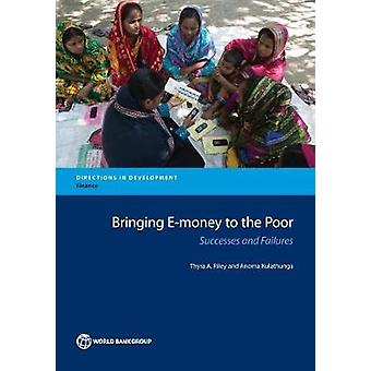 Bringing e-money to the poor - successes and failures by Thyra A. Rile
