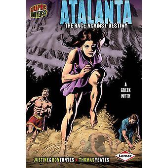 Graphic Universe - Atalanta by Justine Korman Fontes - Ron Fontes - Th