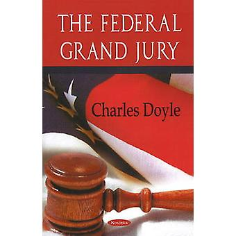 Federal Grand Jury by Charles Doyle - 9781604569858 Book