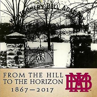 From the Hill to the Horizon - Montgomery Bell Academy 1867-2017 by Mo