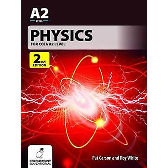 Physics for CCEA A2 Level - 2nd Edition by Physics for CCEA A2 Level -
