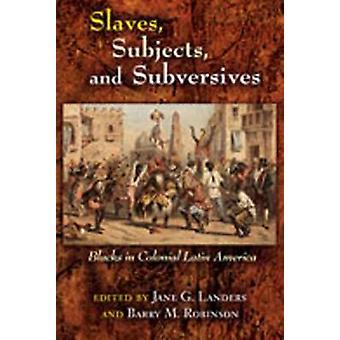 Slaver - fag- og radikalere - svarte i Colonial Latin-Amerika