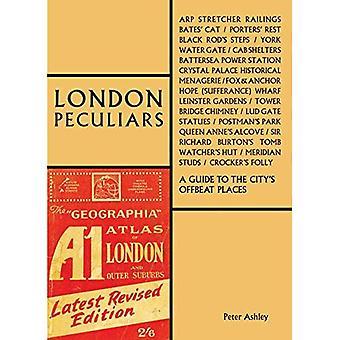 Londres Peculiars: um guia para os lugares offbeat da cidade (The London Series)