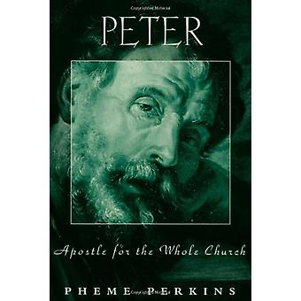 Peter - Apostle for the Whole Church by Pheme Perkins - 9780800631659