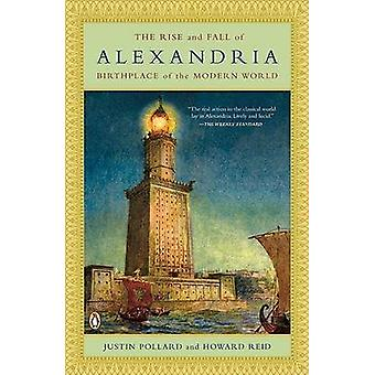 The Rise and Fall of Alexandria by Justin Pollard - Howard Reid - 978