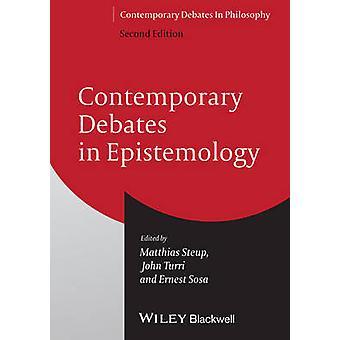 Contemporary Debates in Epistemology by Matthias Steup