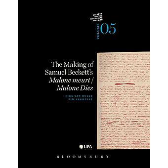 Making of Samuel Becketts Malone DiesMalone meurt by Dirk Van Hulle