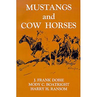 Mustangs and Cow Horses by Dobie & J. Frank