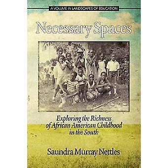 Espaces nécessaires explorant la richesse de l'enfance afro-américaine dans le Sud par Nettles et Saundra Murray