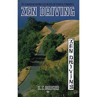 Zen Driving by Berger & K. T.