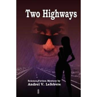 Two Highways by Lefebvre & Andrei