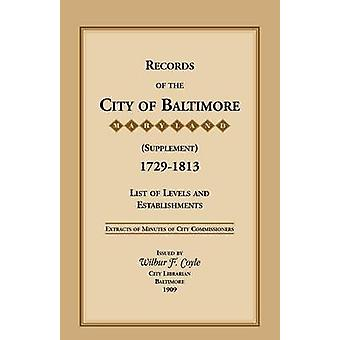 Records of the City of Baltimore Supplement Maryland 17291813 List of Levels and Establishments by City Commissioner