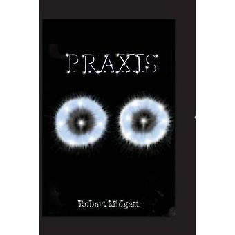 Praxis by Midgett & Robert B
