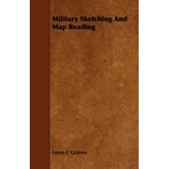 Military Sketching and Map Reading by Grieves & Loren C.