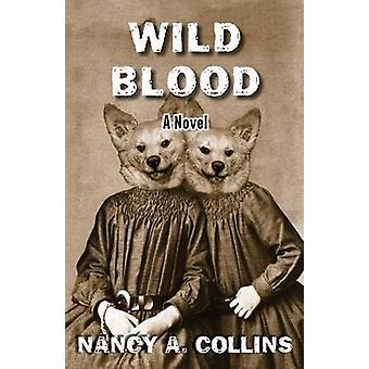 Wild Blood by Collins & Nancy A