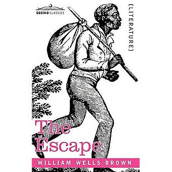 The Escape Or a Leap for Freedom by Brown & William Wells