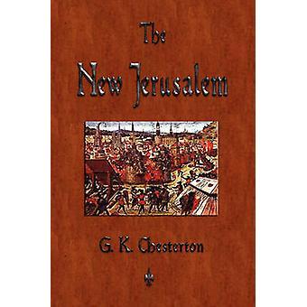 The New Jerusalem by G. K. Chesterton