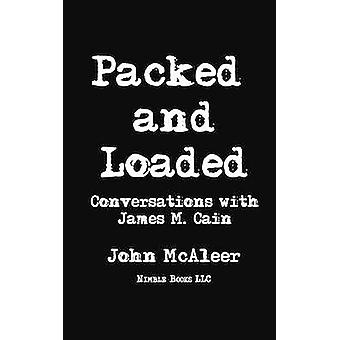 Packed and Loaded Conversations with James M. Cain by Cain & James M.