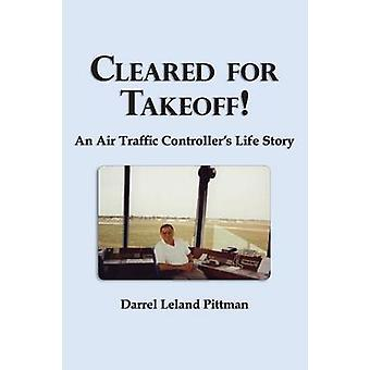 Cleared for Takeoff by Pittman & Darrel Leland