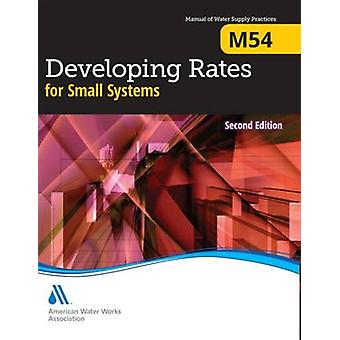 M54 Developing Rates for Small Systems Second Edition by AWWA