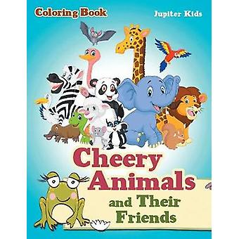 Cheery Animals and Their Friends Coloring Book by Jupiter Kids