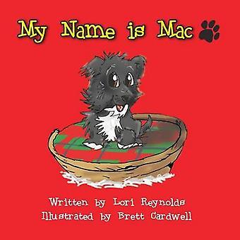 My Name is Mac by Reynolds & Lori