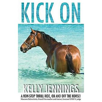 Kick on by Jennings & Kelly