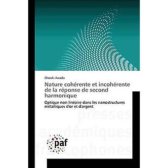 Nature cohrente et incohrente de la rponse de second harmonique by Awada Chawki