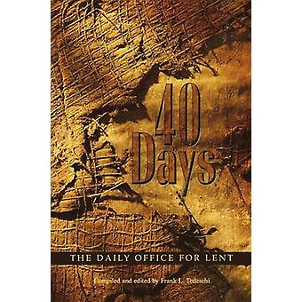 40 Days The Daily Office for Lent by Tedeschi & Frank L.
